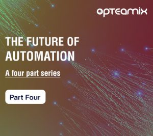 Blog _ AI _ RPA _ The Future of Automation _ Part 4 _ Opteamix